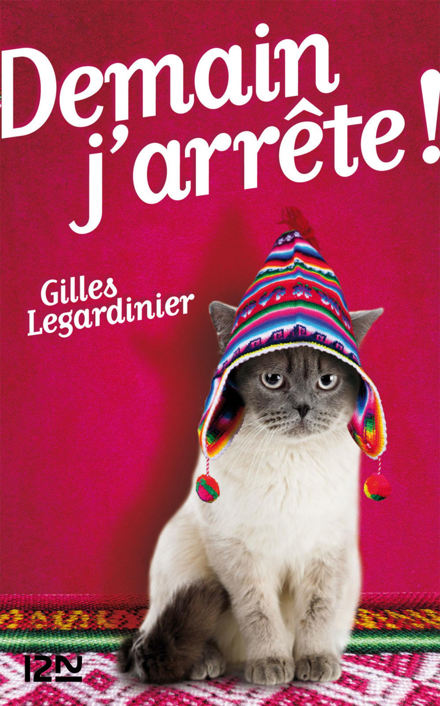 Demain j'arrête ! | LEGARDINIER, Gilles