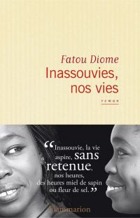 Inassouvies, nos vies | Diome, Fatou. Auteur
