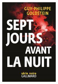 Sept jours avant la Nuit | Goldstein, Guy-Philippe. Auteur