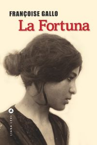 La Fortuna | Gallo, Françoise
