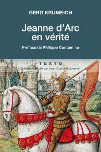 Jeanne d'Arc en vérité | Krumeich, Gerd (1945-....). Auteur