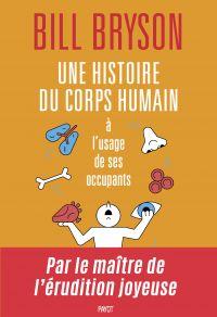 Une histoire du corps humain à l'usage de ses occupants | Bryson, Bill. Auteur