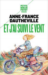 Et j'ai suivi le vent | Dautheville, Anne-France. Auteur