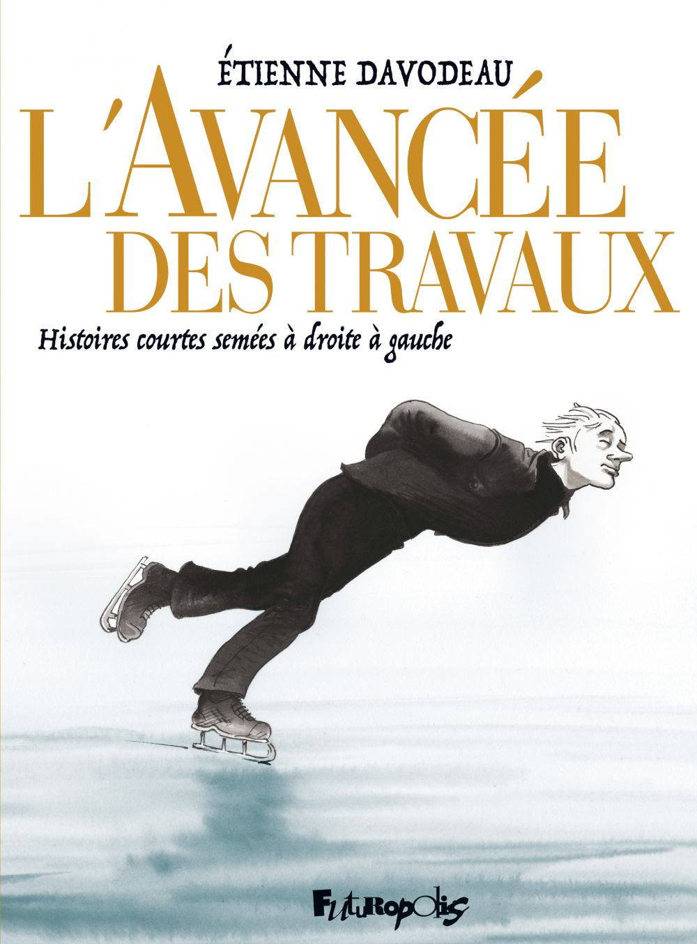 L'avancée des travaux | Davodeau, Étienne. Auteur