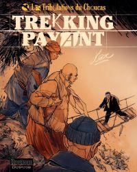 Les Tribulations du Choucas - Tome 1 - Trekking payant | Lax (1949-....). Auteur