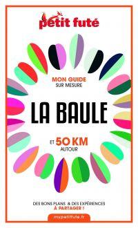 LA BAULE ET 50 KM AUTOUR 2021 Carnet Petit Futé | Auzias, Dominique. Auteur