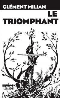 Le Triomphant | Millan, Clément. Auteur