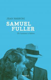 Samuel Fuller, un homme à f...