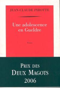 Une adolescence en Gueldre | Pirotte, Jean-Claude (1939-2014). Auteur