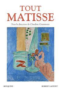 Tout Matisse | Grammont, Claudine. Directeur de publication