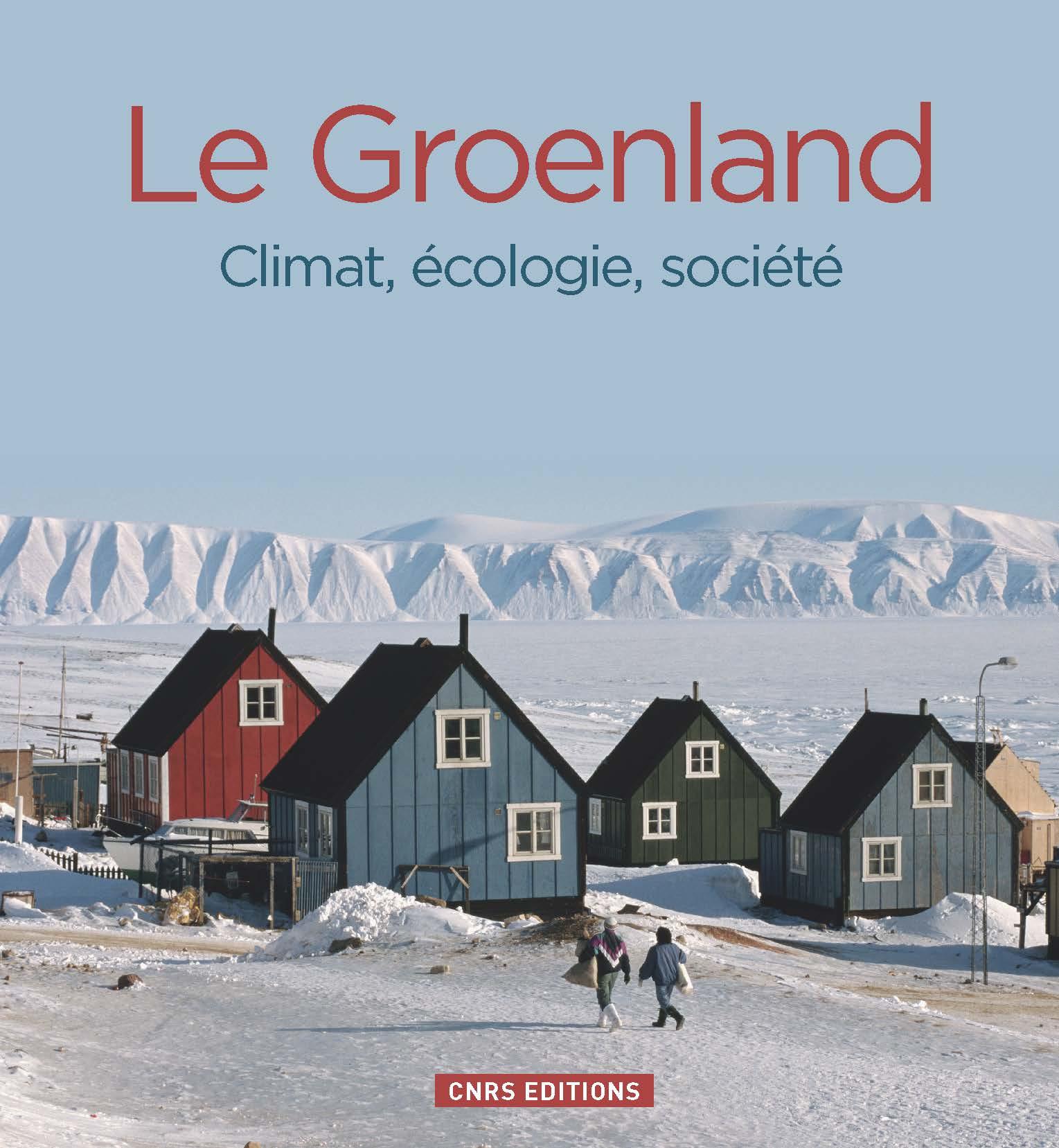 Groenland. Climat, écologie, société (Le)