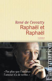 Raphaël et Raphaël | Ceccatty, René de (1952-....). Auteur