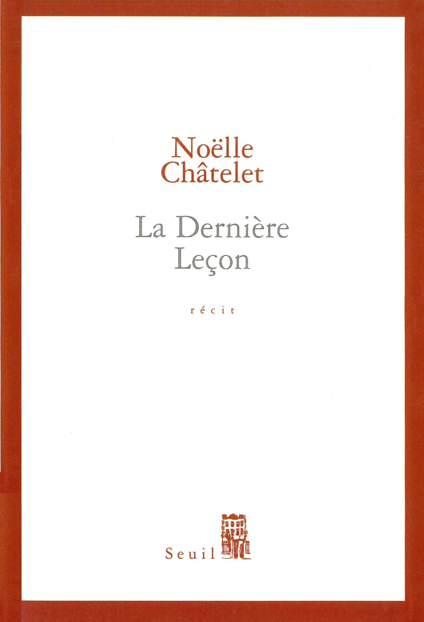 La Dernière Leçon | Châtelet, Noëlle