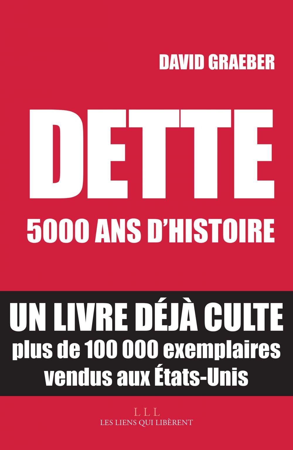 Dette : 5000 ans d'histoire | Graeber, David (1961-2020). Auteur