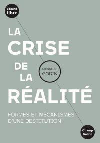 La crise de la réalité | Godin, Christian (1949-....). Auteur