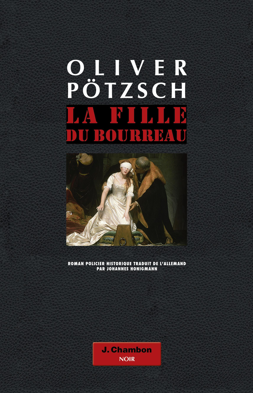 La Fille du bourreau (tome 1) | Pötzch, Oliver
