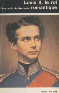 Louis II, le roi romantique