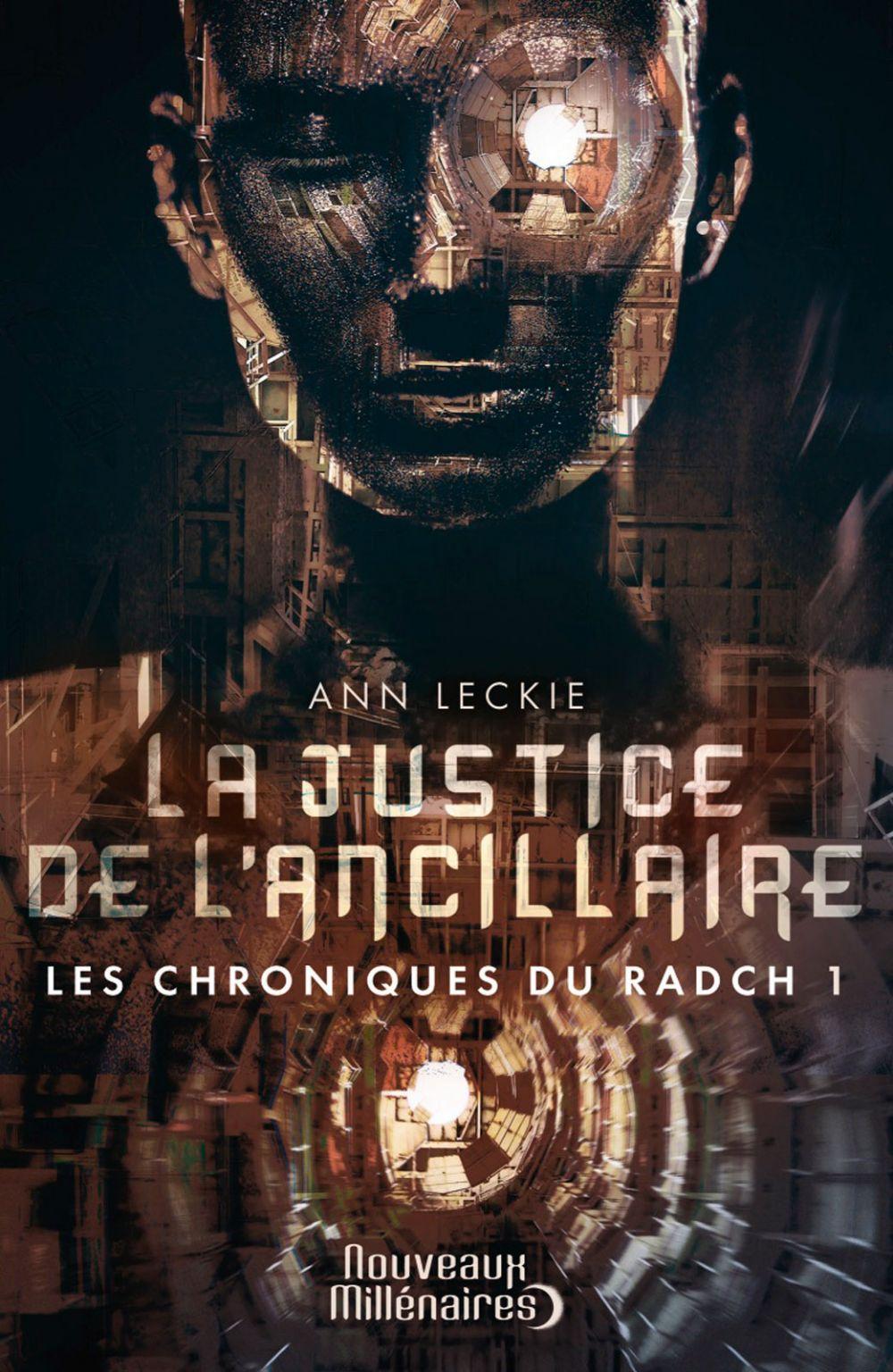Les chroniques du Radch (Tome 1) - La justice de l'ancillaire | Leckie, Ann (1966-....). Auteur
