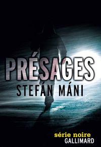 Présages | Máni, Stefán. Auteur