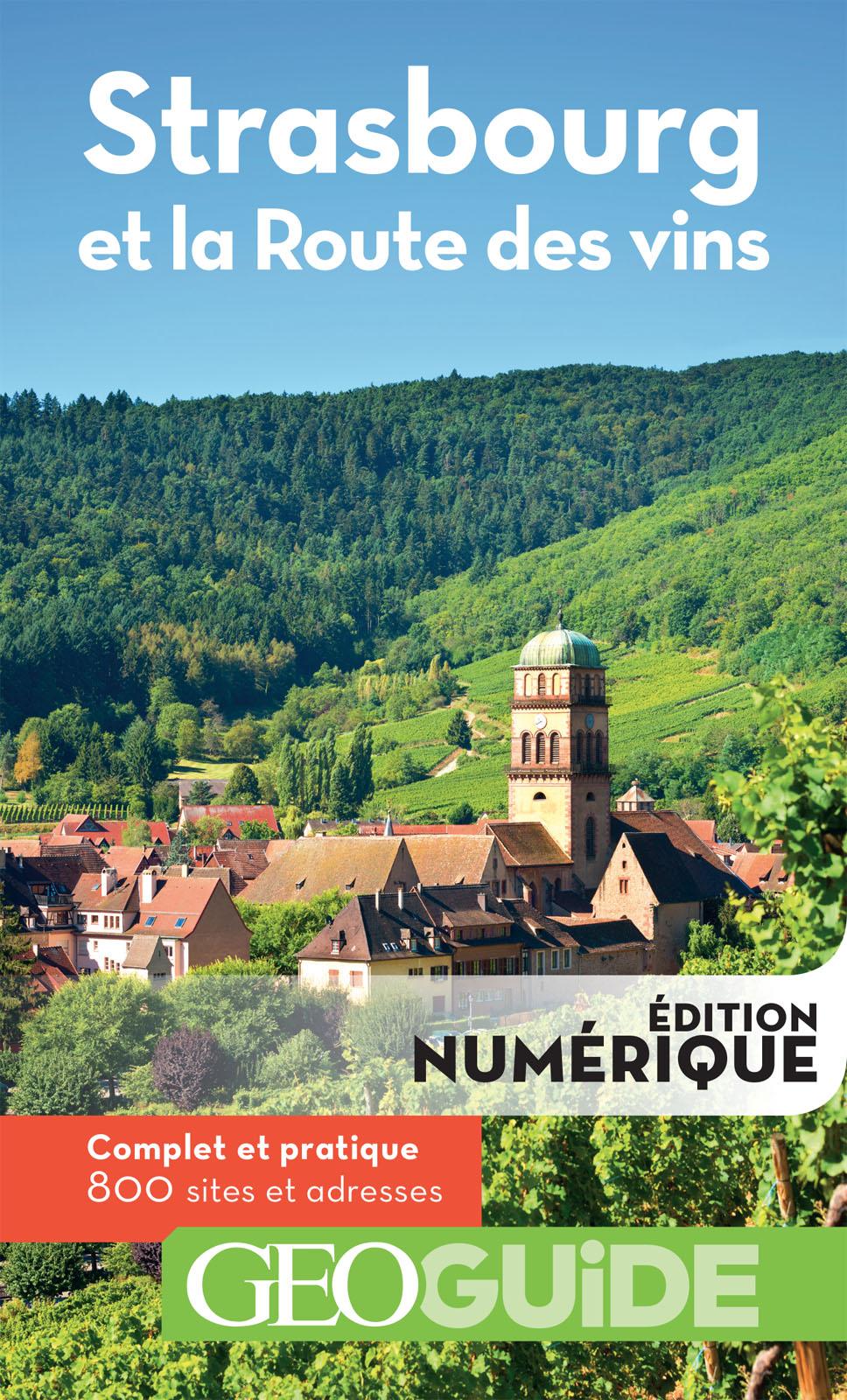 GEOguide Strasbourg et la route des vins | Collectif,