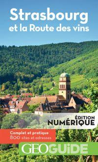 GEOguide Strasbourg et la route des vins | Collectif, . Auteur