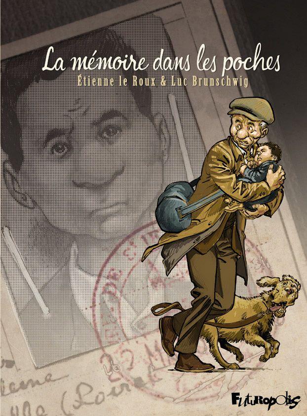 La mémoire dans les poches (L'Intégrale) | Brunschwig, Luc (1967-....). Auteur