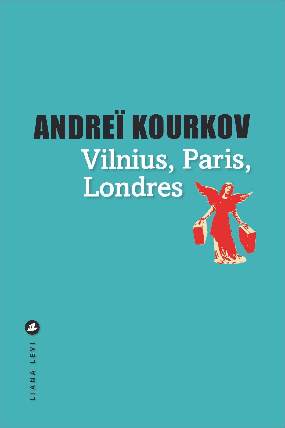 Vilnius, Londres, Paris