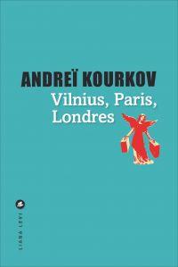 Vilnius, Londres, Paris | Kourkov, Andrei. Auteur