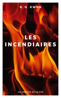 Les Incendiaires | KWON, R. O.. Auteur