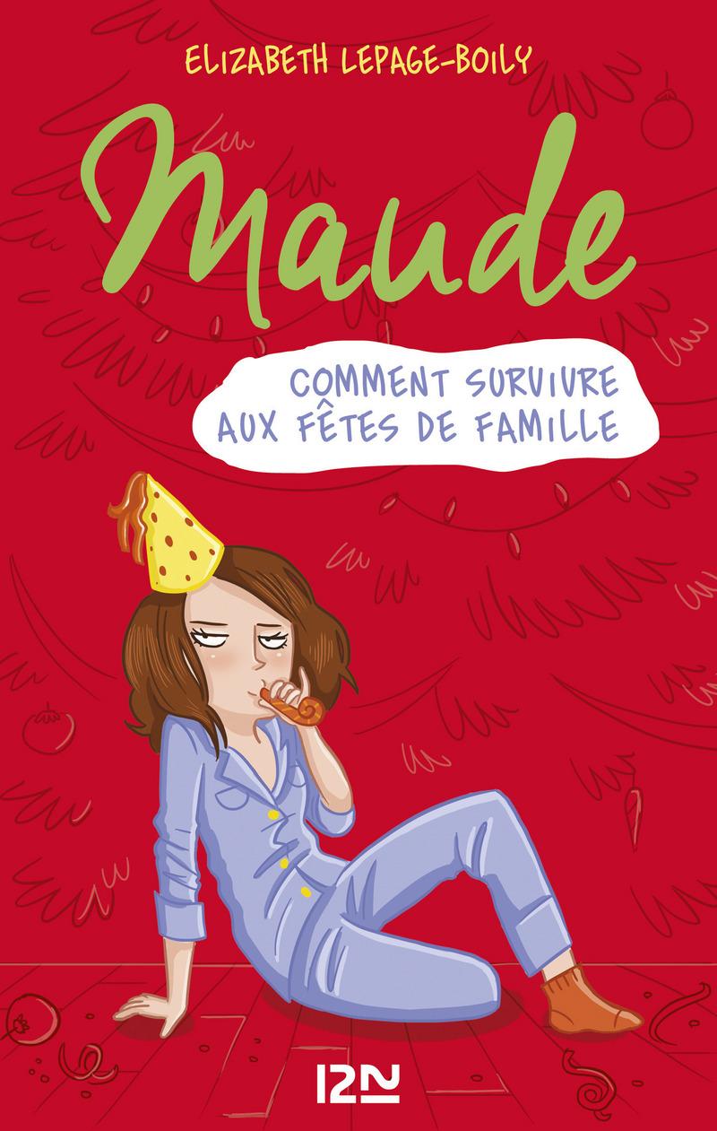 Maude tome 3 : Comment survivre aux fêtes de famille