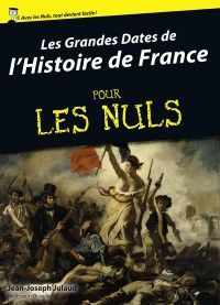 Les grandes dates de l'Histoire de France Pour Les Nuls | JULAUD, Jean-Joseph. Auteur