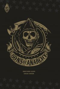 Sons Of Anarchy - Tome 1 | Golden, Christopher (1967-....). Auteur