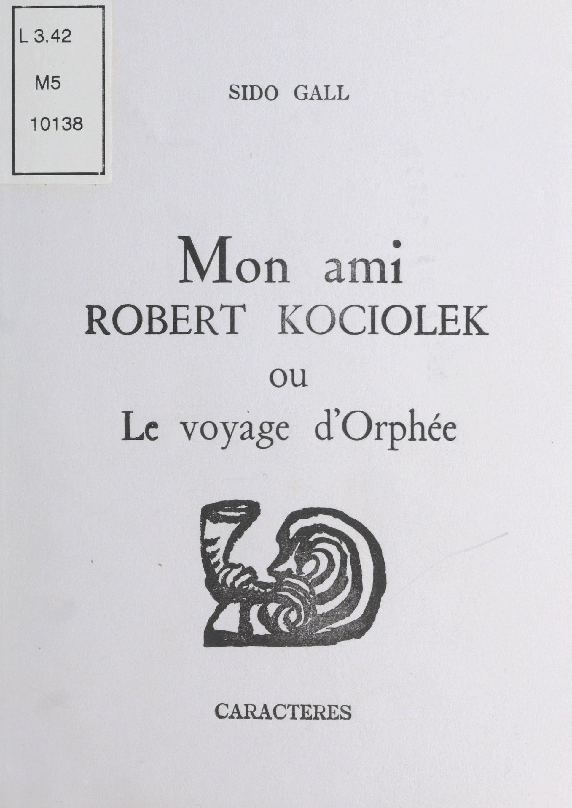 Mon ami Robert Kociolek