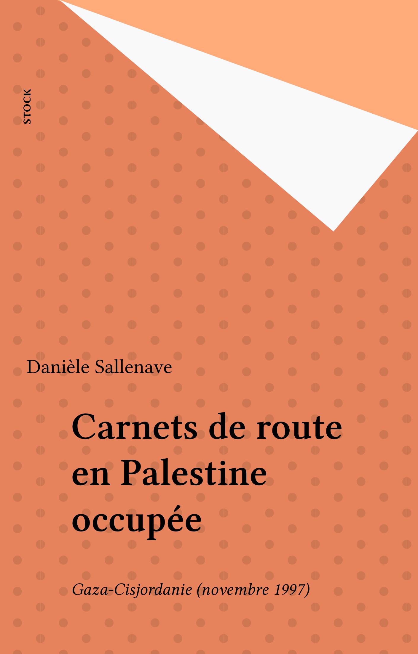 Carnets de route en Palestine occupée, GAZA-CISJORDANIE (NOVEMBRE 1997)