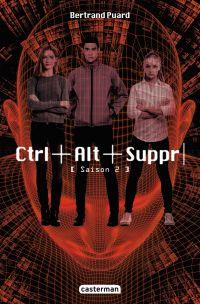 Ctrl+Alt+Suppr (Saison 2) | Puard, Bertrand. Auteur