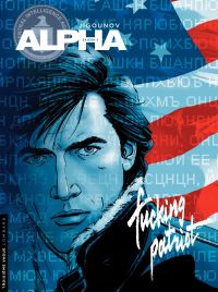 Alpha : saison 2. Volume 11, Fucking patriot
