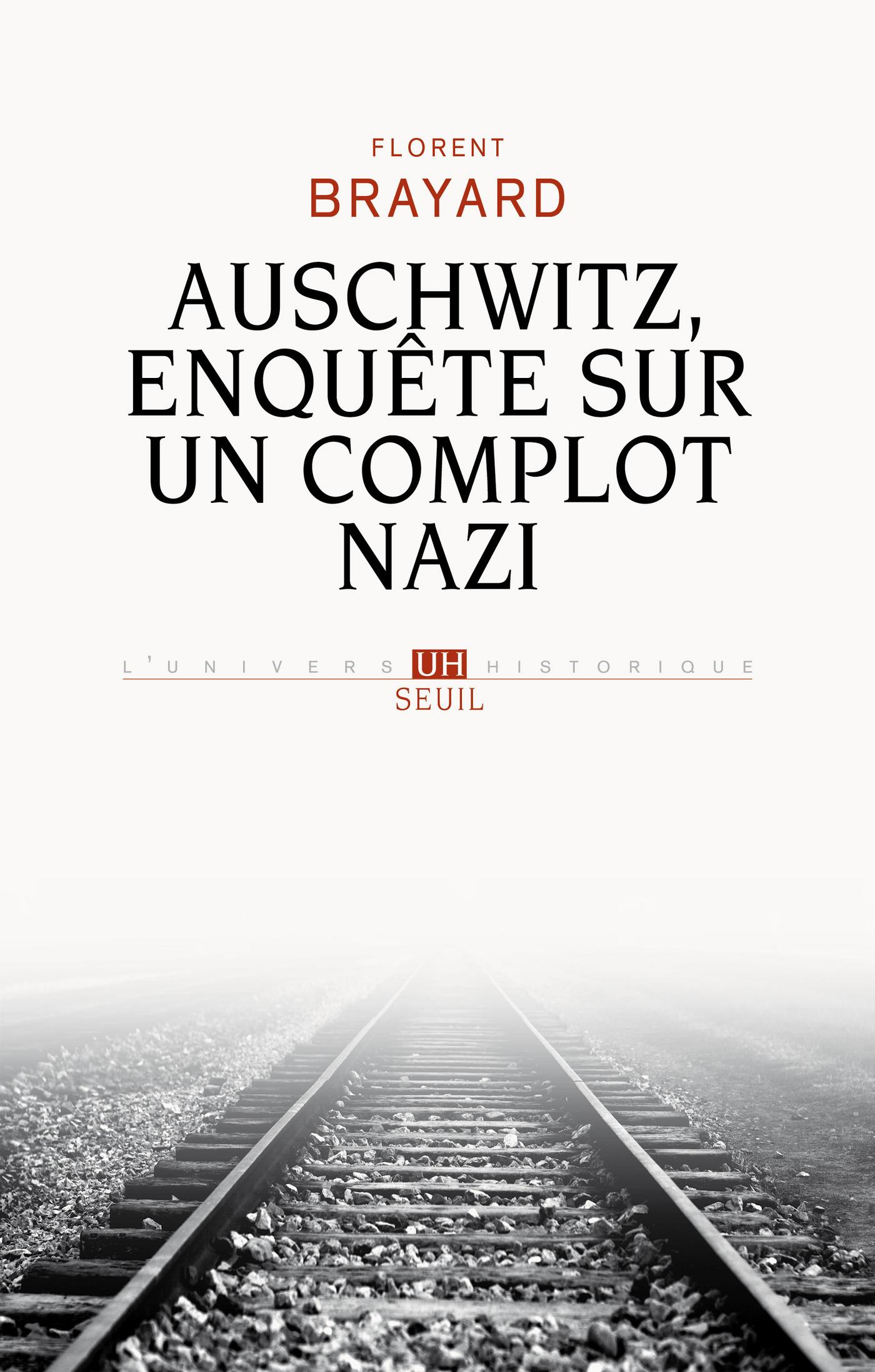 Auschwitz, enquête sur un complot nazi