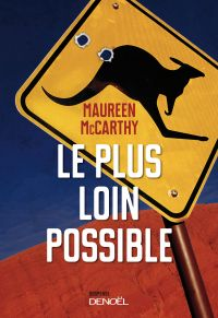Le plus loin possible | McCarthy, Maureen. Auteur