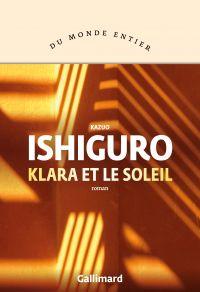 Klara et le Soleil | Ishiguro, Kazuo. Auteur