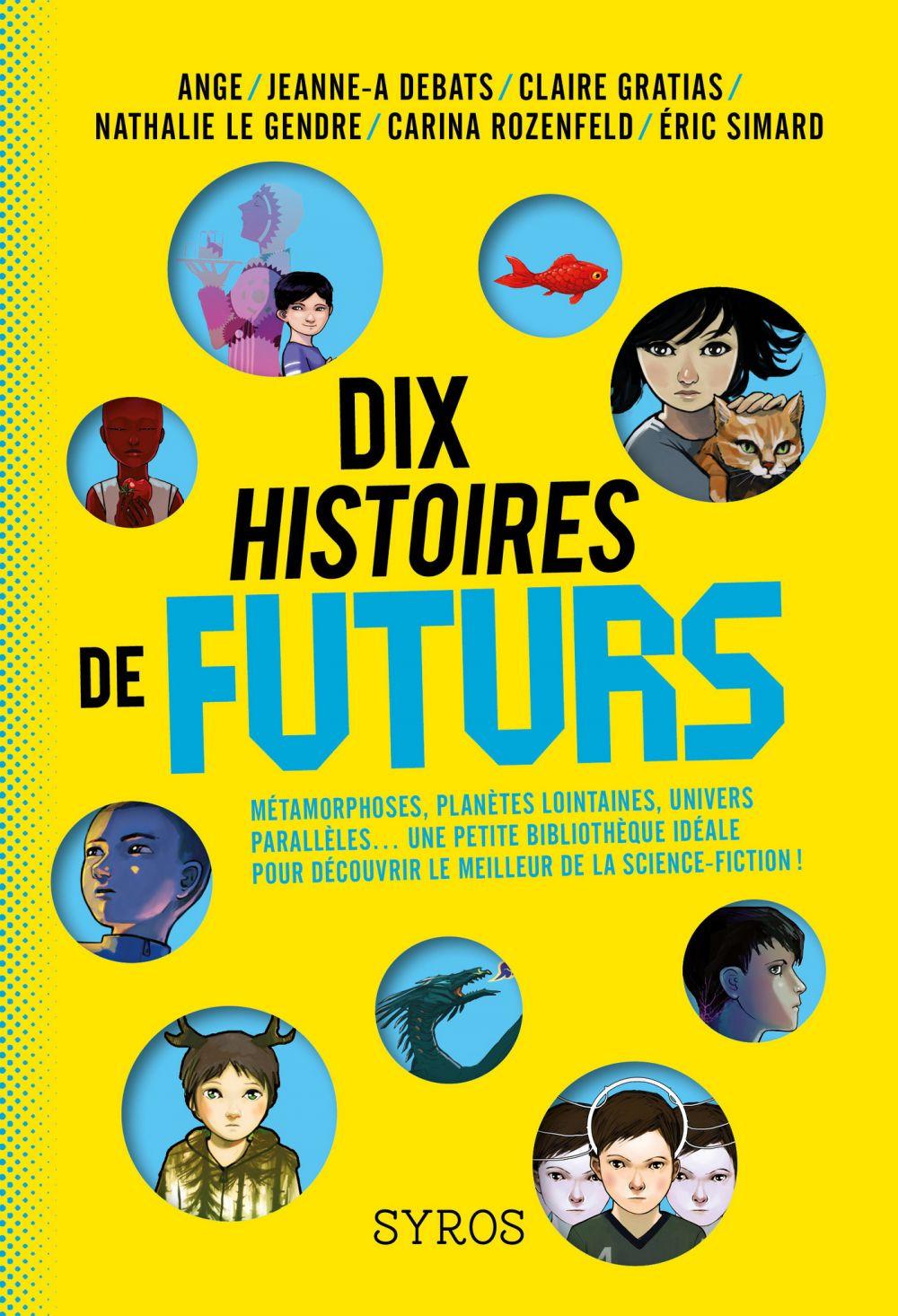 Dix histoires de futurs | Ange, . Auteur