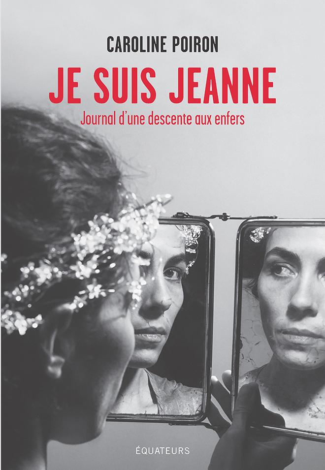 Je suis Jeanne. Journal d'u...