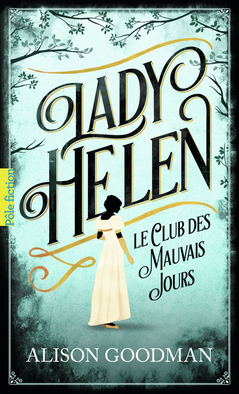 Lady Helen (Tome 1) - Le Club des Mauvais Jours | Goodman, Alison. Auteur