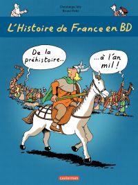 L'histoire de France en BD - De la préhistoire à l'an mil | Heitz, Bruno. Auteur