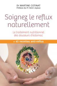 Soignez le reflux naturellement. Le traitement nutritionnel des douleurs d'estomac
