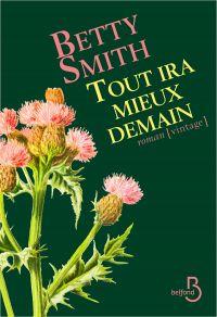 Tout ira mieux demain | SMITH, Betty. Auteur