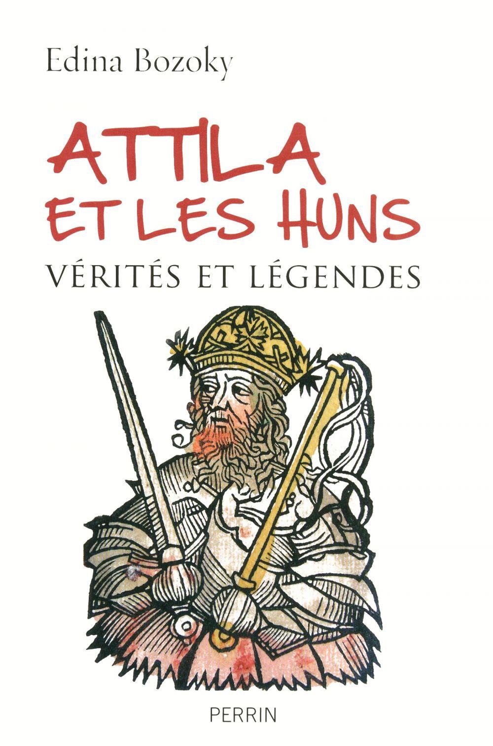 Attila et les Huns | Bozoky, Edina (1948-....). Auteur