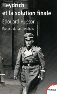 Heydrich et la solution finale | Husson, Edouard (1969-....). Auteur