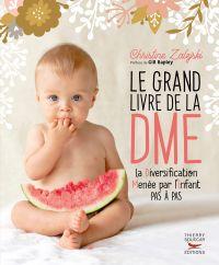 Le Grand livre de la DME - la Diversification Menée par l'Enfant pas à pas