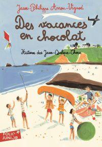 Histoires des Jean-Quelque-Chose (Tome 4) - Des vacances en chocolat | Arrou-Vignod, Jean-Philippe
