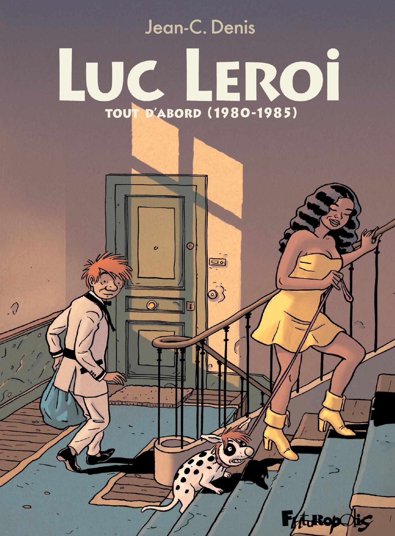 Luc Leroi - L'Intégrale 1 (Tout d'abord 1980-1986)